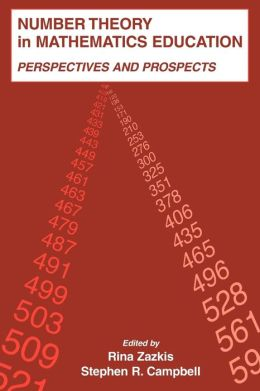 Number Theory in Mathematics Education Perspectives and Prospects
