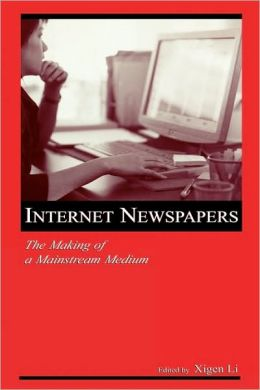 Internet Newspapers: The Making of a Mainstream Medium