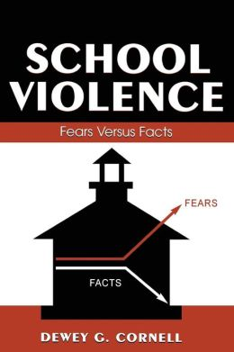 School Violence: Fears Versus Facts