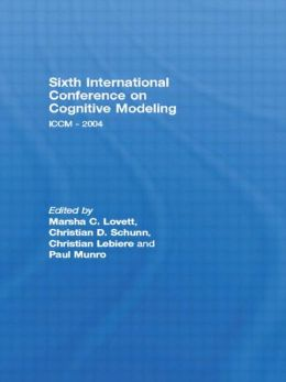 Sixth International Conference on Cognitive Modeling Iccm 2004