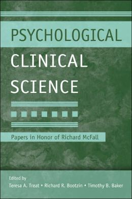 Psychological Clinical Science: Papers in Honor of Richard McFall