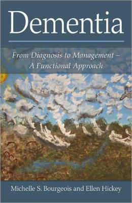 Dementia: From Diagnosis to Management: A Functional Approach