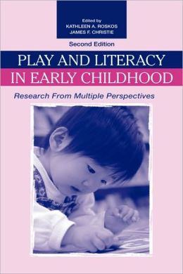 Play and Literacy in Early Childhood: Research From Multiple Perspectives
