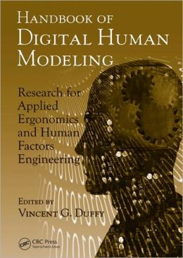 Handbook of Digital Human Modeling: Research for Applied Ergonomics and Human Factors Engineering
