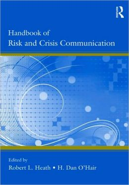 Handbook of Risk and Crisis and Crisis Communication