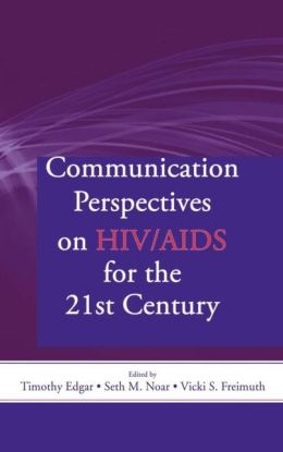 Communication Perspectives on HIV/AIDS for the 21st Century