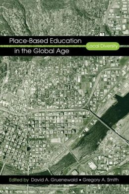 Place-Based Education in the Global Age: Local Diversity