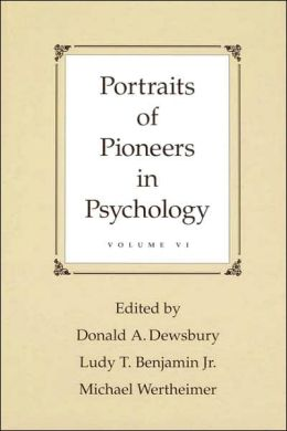Portraits of Pioneers in Psychology: Volume VI