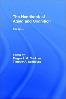The Handbook of Aging and Cognition, 3rd edn