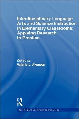 Interdisciplinary Language Arts and Science Instruction in Elementary Classrooms: Applying Research to Practice