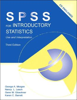 SPSS for Introductory Statistics: Use and Interpretation