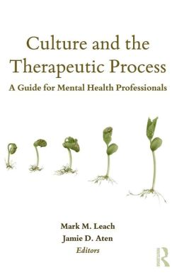 Culture and Therapeutic Process: A Guide for Mental Health Professionals