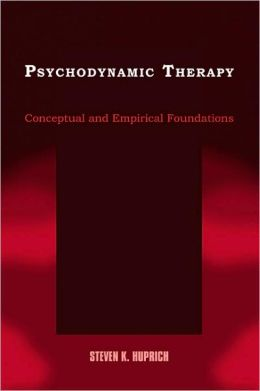 Psychodynamic Therapy: Conceptual and Empirical Foundations