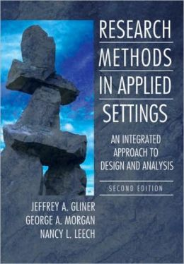 Research Methods in Applied Settings: An Integrated Approach to Design and Analysis