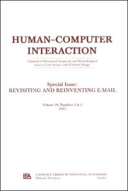 Revisiting and Reinventing Email A Special Double Issue of humancomputer Interaction