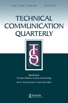 The State of Rhetoric of Science and Technology: A Special Issue of Technical Communication Quarterly