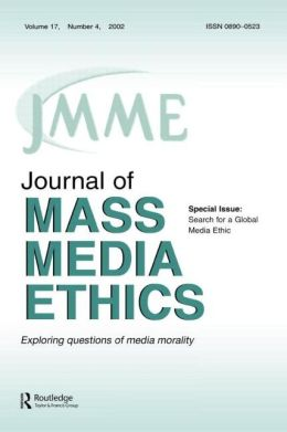 Search for A Global Media Ethic: A Special Issue of the journal of Mass Media Ethics