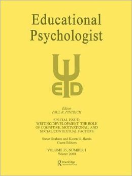 Educational Psychologist:Special Issue: Writing Development: The Role of Cognitive, Motivational, and Social/Contextual Factors