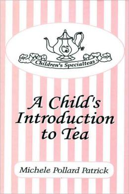 Children's Specialteas: A Child's Introduction to Tea