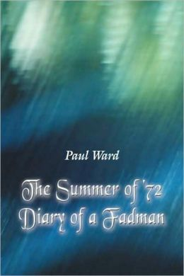 Summer of '72: Diary of a Fadman