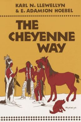 Cheyenne Way: Conflict and Case Law in Primitive Jurisprudence