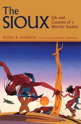 Sioux: Life and Customs of a Warrior Society