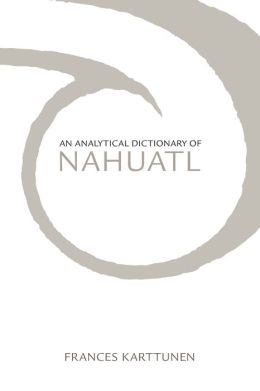 An Analytical Dictionary of Nahuatl