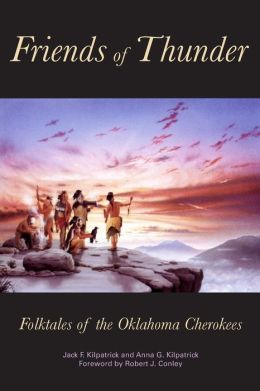 Friends of Thunder: Folktales of the Oklahoma Cherokees