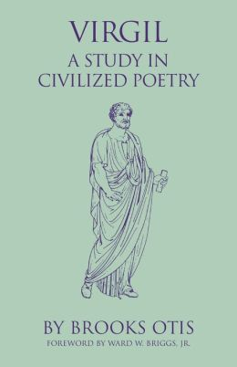 Virgil: A Study in Civilized Poetry