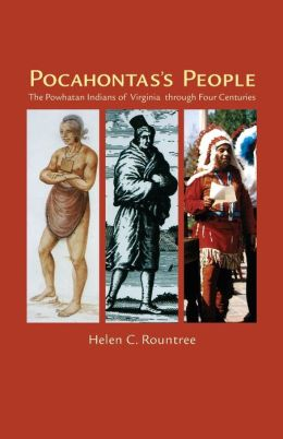 Pocahontas's People: The Powhatan Indians of Virginia Through Four Centuries