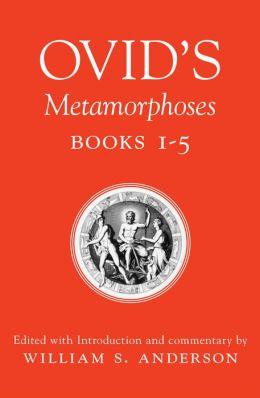 Ovid's Metamorphoses: Books 1-5