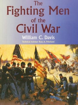 The Fighting Men of the Civil War