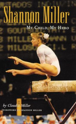Shannon Miller: My Child, My Hero