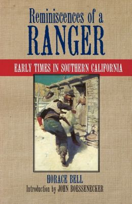 Reminiscences of a Ranger: Early Times in Southern California