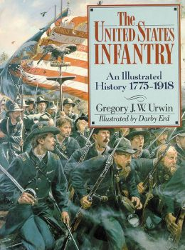 United States Infantry: An Illustrated History, 1775-1918