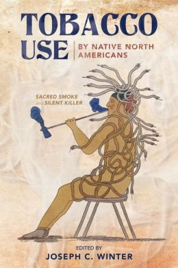 Tobacco Use by Native North Americans: Sacred Smoke and Silent Killer