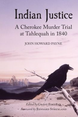 Indian Justice: A Cherokee Murder Trial at Tahlequah in 1840
