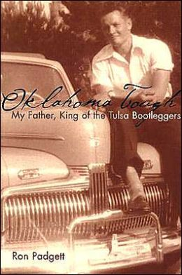 Oklahoma Tough: My Father, King of the Tulsa Bootleggers