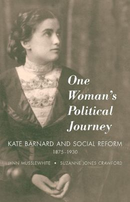 One Woman's Political Journey: Kate Barnard and Social Reform, 1875-1930