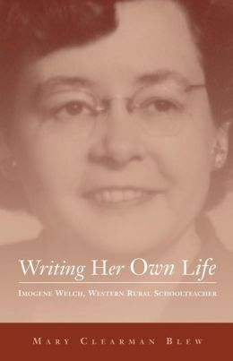 Writing Her Own Life: Imogene Welch, Western Rural Schoolteacher