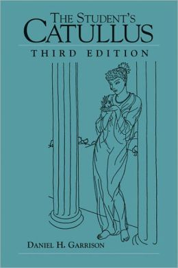 The Student's Catullus, Third Edition (Oklahoma Series in Classical Culture)