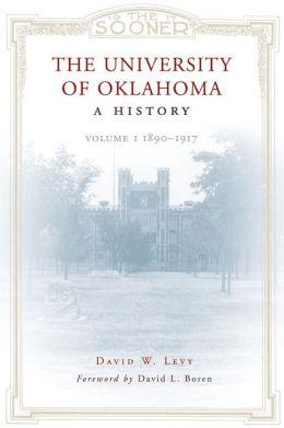 The University Of Oklahoma: A History, Volume 1, 1890-1917