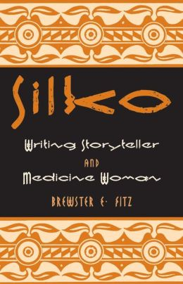 Silko: Writing Storyteller and Medicine Woman