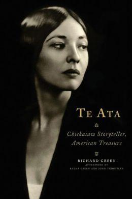 Te Ata: Chickasaw Storyteller, American Treasure