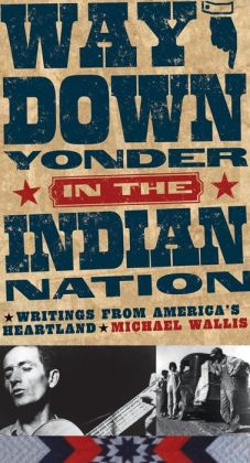 Way down Yonder in the Indian Nation: Writings from America's Heartland