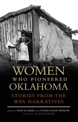 Women Who Pioneered Oklahoma: Stories from the WPA Narratives