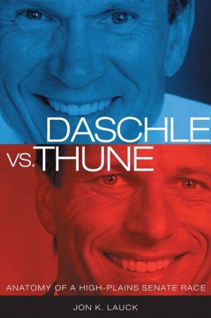 Daschle vs. Thune: Anatomy of a High Plains Senate Race