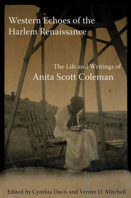 Western Echoes of the Harlem Renaissance: The Life and Writings of Anita Scott Coleman