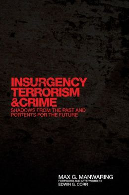 Insurgency, Terrorism, and Crime: Shadows from the Past and Portents for the Future