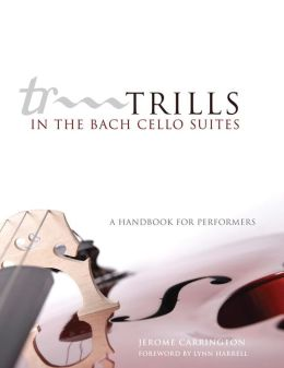 Trills in the Bach Cello Suites: A Handbook for Performers